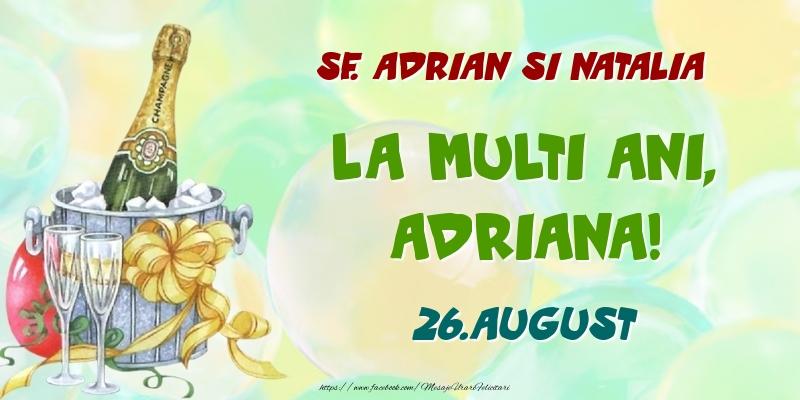 Felicitari de Ziua Numelui - Sf. Adrian si Natalia La multi ani, Adriana! 26.August