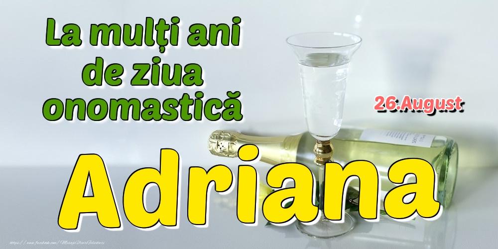 Felicitari de Ziua Numelui - 26.August - La mulți ani de ziua onomastică Adriana