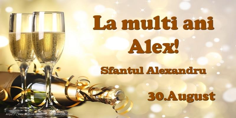 Felicitari de Ziua Numelui - 30.August Sfantul Alexandru La multi ani, Alex!