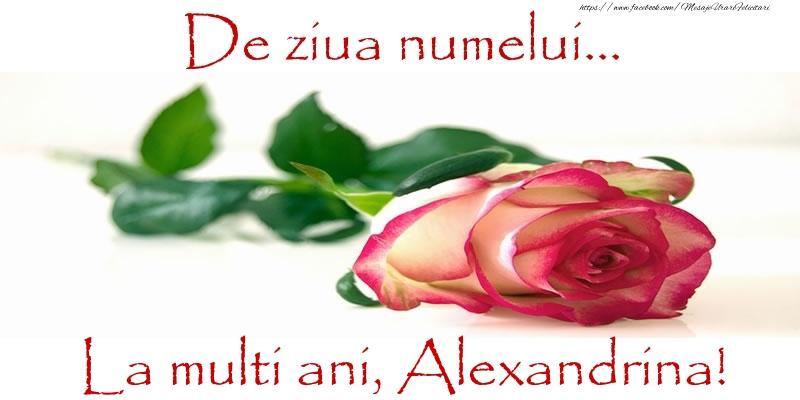 Felicitari de Ziua Numelui - De ziua numelui... La multi ani, Alexandrina!