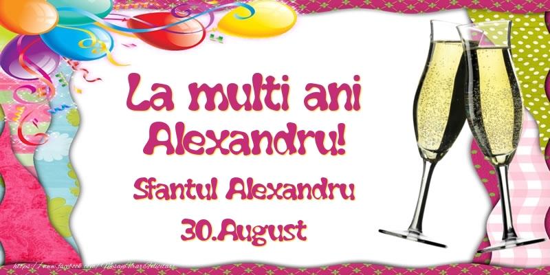 Felicitari de Ziua Numelui - La multi ani, Alexandru! Sfantul Alexandru - 30.August