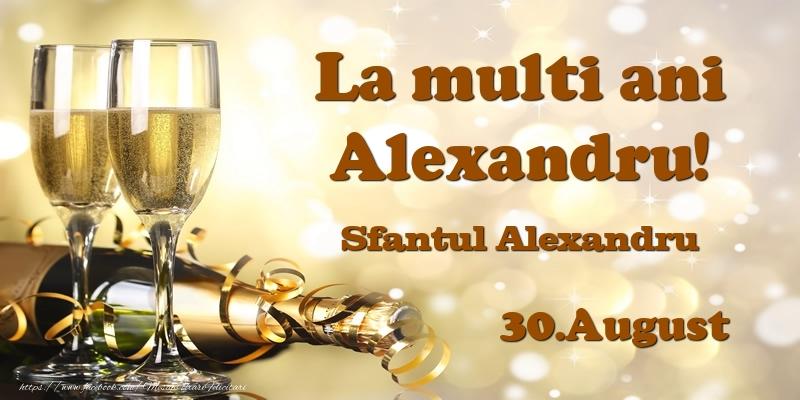 Felicitari de Ziua Numelui - 30.August Sfantul Alexandru La multi ani, Alexandru!