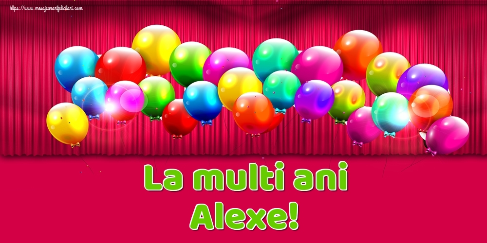 Felicitari de Ziua Numelui - La multi ani Alexe!