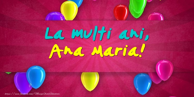 Felicitari de Ziua Numelui - La multi ani, Ana Maria!