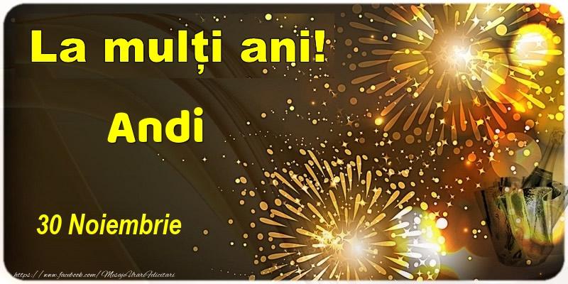 Felicitari de Ziua Numelui - La multi ani! Andi - 30 Noiembrie