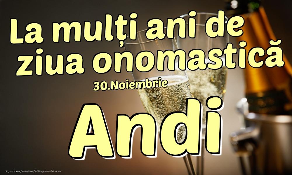 Felicitari de Ziua Numelui - 30.Noiembrie - La mulți ani de ziua onomastică Andi!