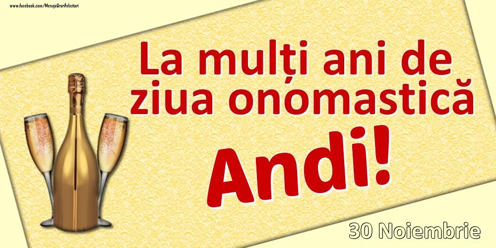 Felicitari de Ziua Numelui - La mulți ani de ziua onomastică Andi! - 30 Noiembrie
