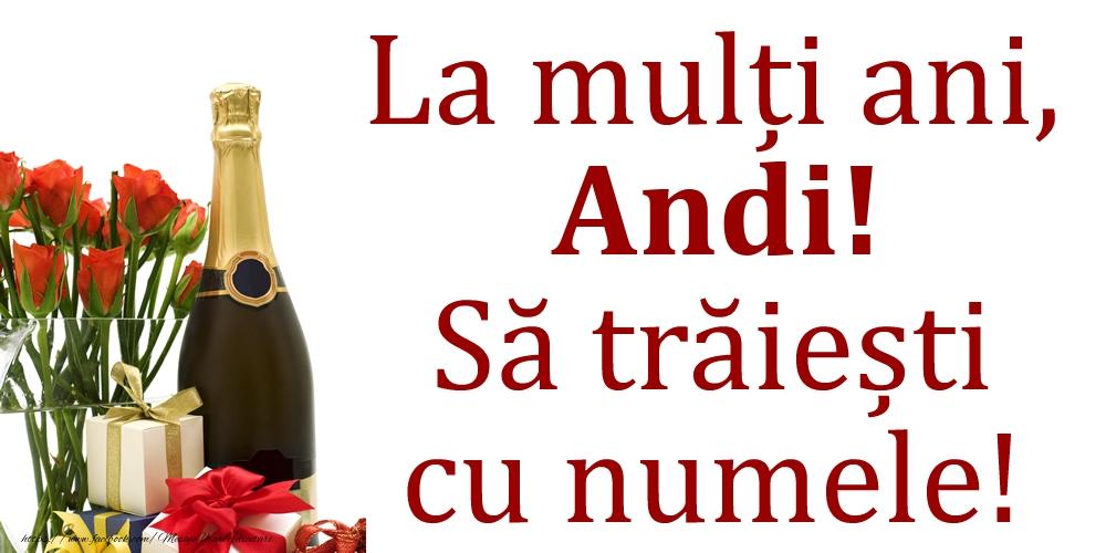 Felicitari de Ziua Numelui - La mulți ani, Andi! Să trăiești cu numele!