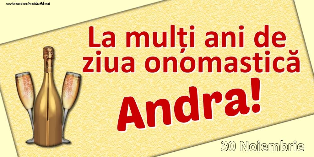 Felicitari de Ziua Numelui - La mulți ani de ziua onomastică Andra! - 30 Noiembrie