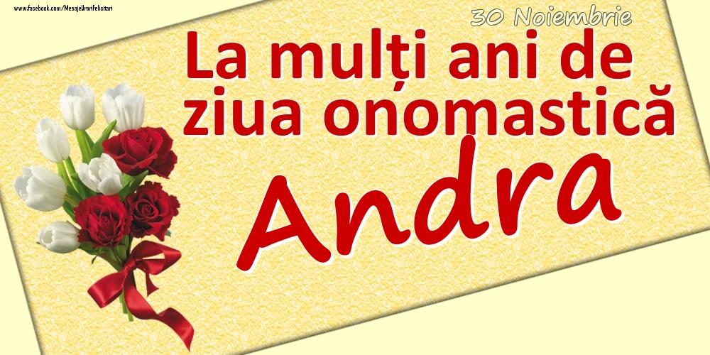 Felicitari de Ziua Numelui - 30 Noiembrie: La mulți ani de ziua onomastică Andra