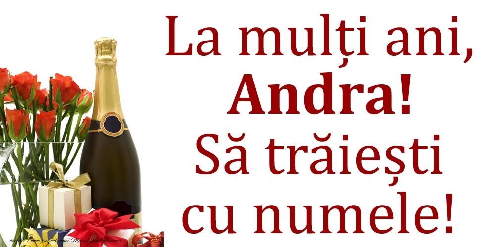 Felicitari de Ziua Numelui - La mulți ani, Andra! Să trăiești cu numele!
