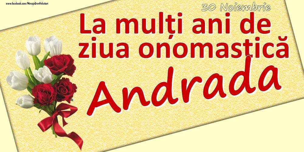 Felicitari de Ziua Numelui - 30 Noiembrie: La mulți ani de ziua onomastică Andrada