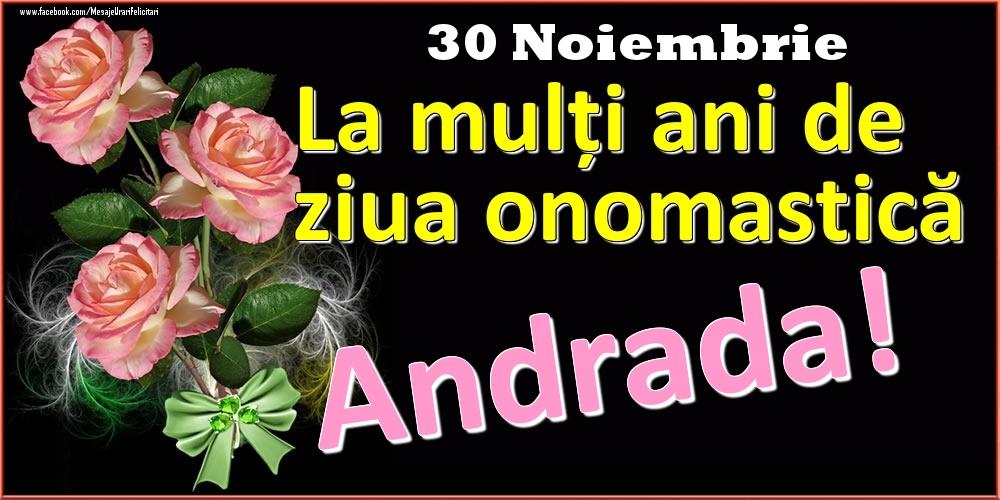 Felicitari de Ziua Numelui - La mulți ani de ziua onomastică Andrada! - 30 Noiembrie