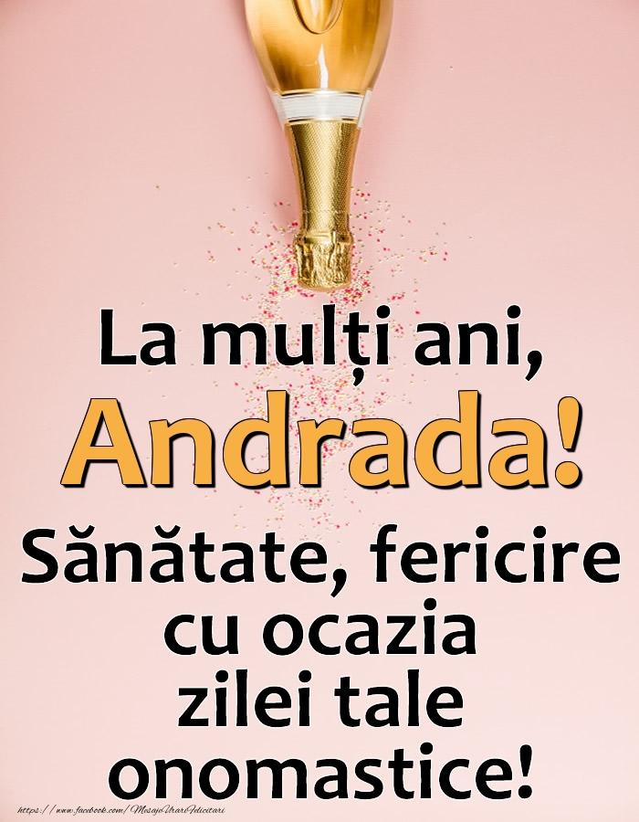 Felicitari de Ziua Numelui - La mulți ani, Andrada! Sănătate, fericire cu ocazia zilei tale onomastice!
