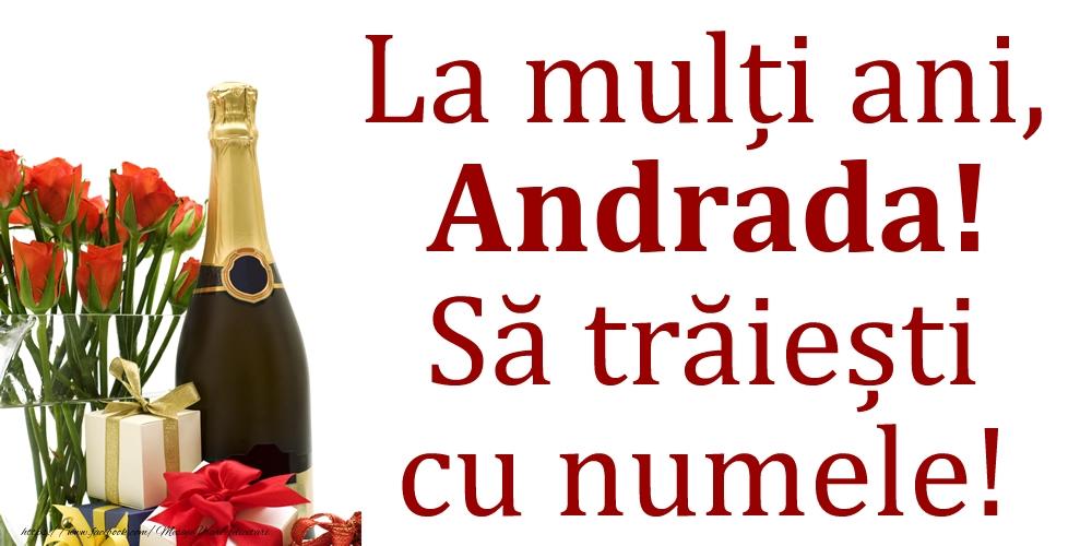 Felicitari de Ziua Numelui - La mulți ani, Andrada! Să trăiești cu numele!