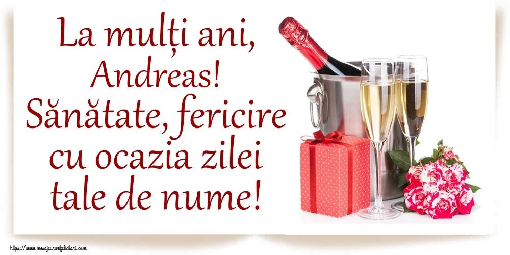 Felicitari de Ziua Numelui - La mulți ani, Andreas! Sănătate, fericire cu ocazia zilei tale de nume!