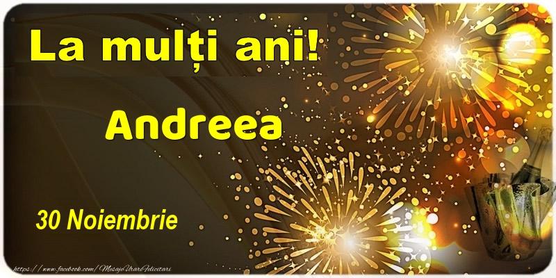 Felicitari de Ziua Numelui - La multi ani! Andreea - 30 Noiembrie