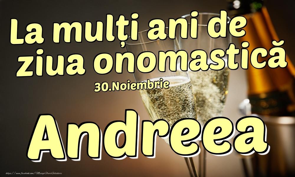 Felicitari de Ziua Numelui - 30.Noiembrie - La mulți ani de ziua onomastică Andreea!