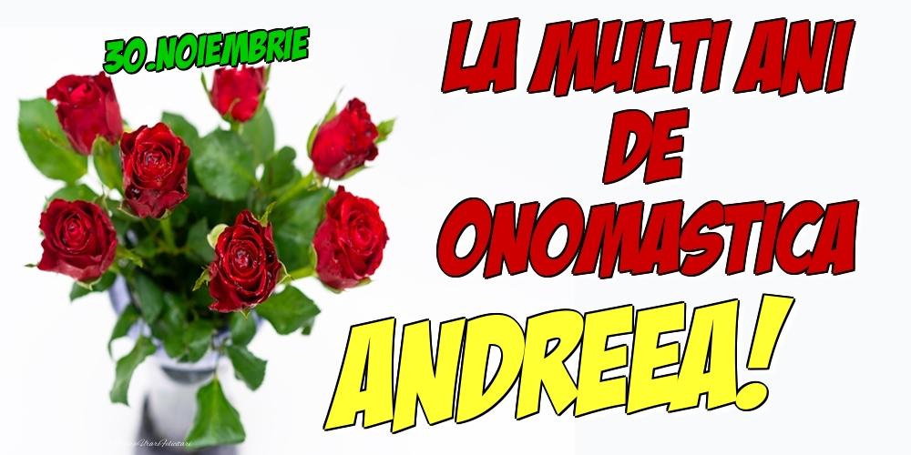 Felicitari de Ziua Numelui - 30.Noiembrie - La multi ani de onomastica Andreea!
