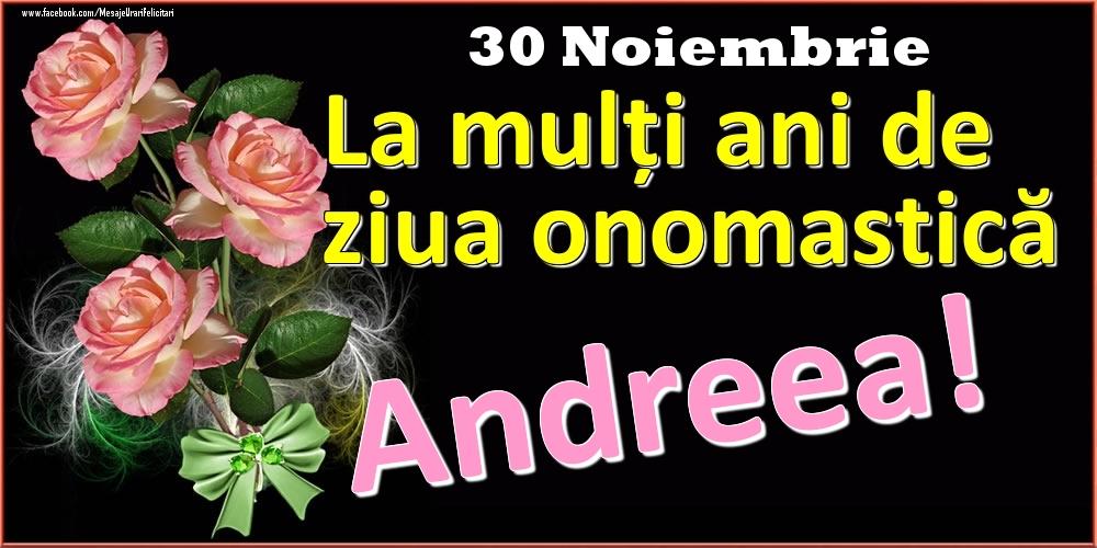 Felicitari de Ziua Numelui - La mulți ani de ziua onomastică Andreea! - 30 Noiembrie