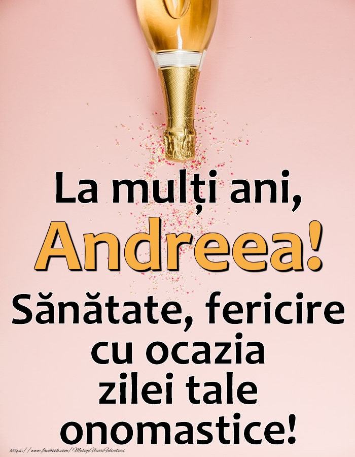 Felicitari de Ziua Numelui - La mulți ani, Andreea! Sănătate, fericire cu ocazia zilei tale onomastice!