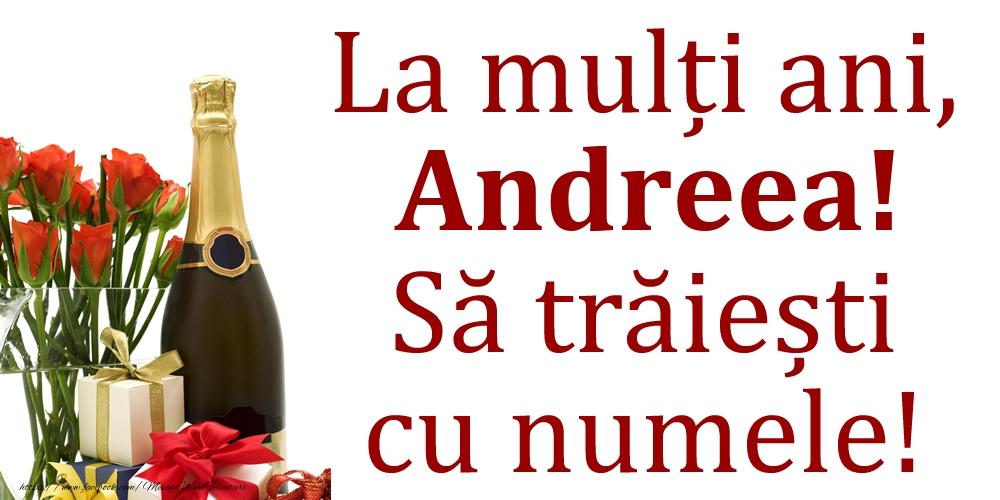 Felicitari de Ziua Numelui - La mulți ani, Andreea! Să trăiești cu numele!