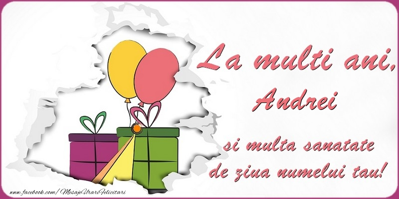 Felicitari de Ziua Numelui - La multi ani, Andrei si multa sanatate de ziua numelui tau!