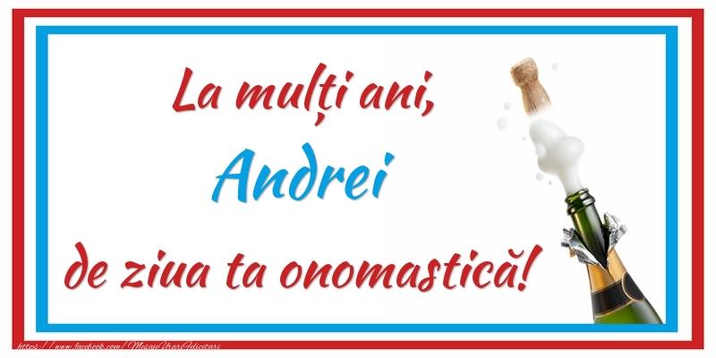 Felicitari de Ziua Numelui - La mulți ani, Andrei de ziua ta onomastică!