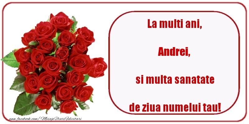 Felicitari de Ziua Numelui - La multi ani, si multa sanatate de ziua numelui tau! Andrei
