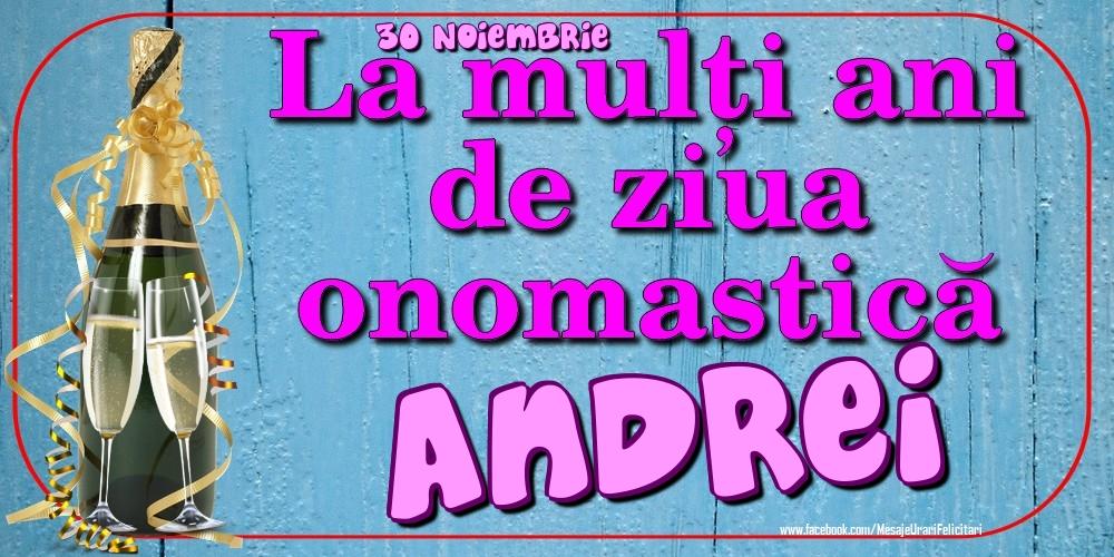 Felicitari de Ziua Numelui - 30 Noiembrie - La mulți ani de ziua onomastică Andrei