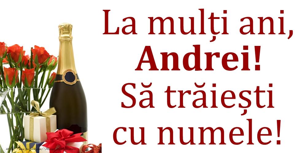 Felicitari de Ziua Numelui - La mulți ani, Andrei! Să trăiești cu numele!