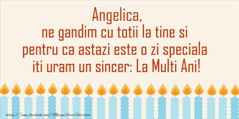 Felicitari de Ziua Numelui - Angelica, ne gandim cu totii la tine si pentru ca astazi este o zi speciala iti uram un sincer La Multi Ani!