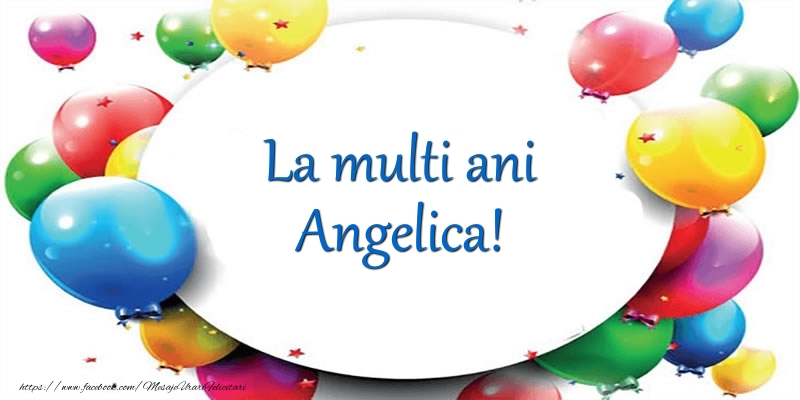 Felicitari de Ziua Numelui - La multi ani de ziua numelui pentru Angelica!