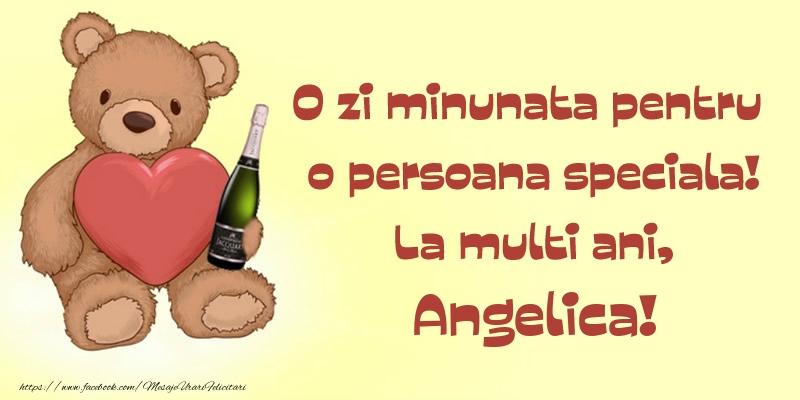 Felicitari de Ziua Numelui - O zi minunata pentru o persoana speciala! La multi ani, Angelica!