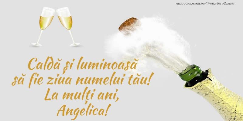 Felicitari de Ziua Numelui - Caldă și luminoasă să fie ziua numelui tău! La mulți ani, Angelica!