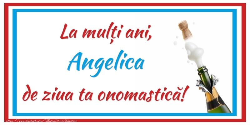 Felicitari de Ziua Numelui - La mulți ani, Angelica de ziua ta onomastică!