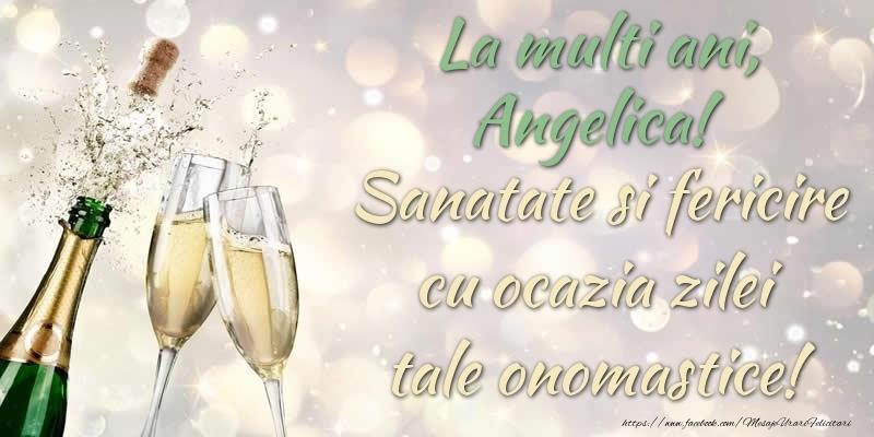 Felicitari de Ziua Numelui - La multi ani, Angelica! Sanatate, fericire cu ocazia zilei tale onomastice!