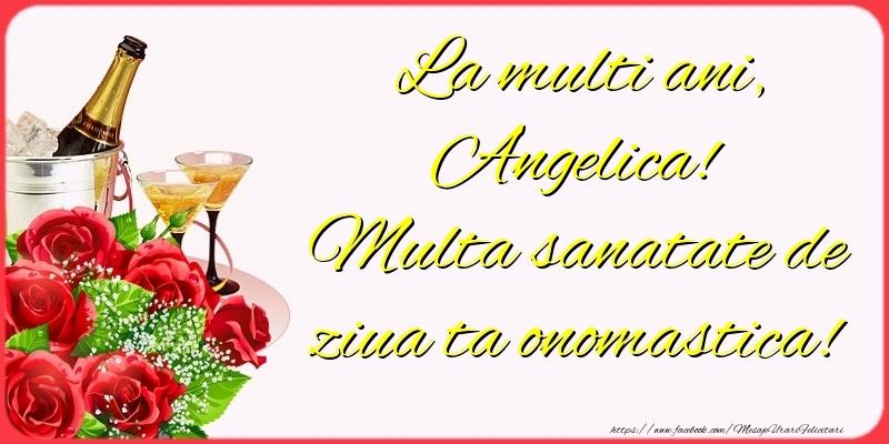 Felicitari de Ziua Numelui - La multi ani, Angelica! Multa sanatate de ziua ta onomastica!