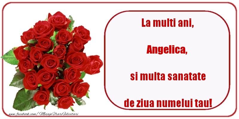 Felicitari de Ziua Numelui - La multi ani, si multa sanatate de ziua numelui tau! Angelica