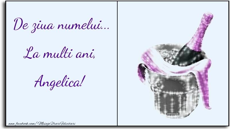 Felicitari de Ziua Numelui - De ziua numelui... La multi ani, Angelica