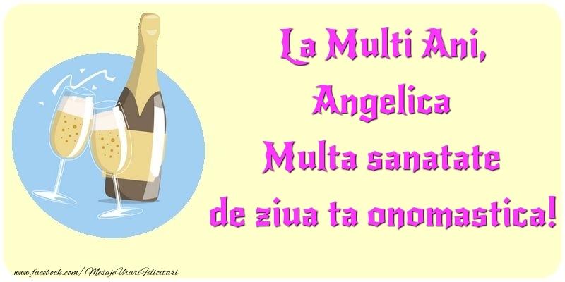 Felicitari de Ziua Numelui - La Multi Ani, Multa sanatate de ziua ta onomastica! Angelica