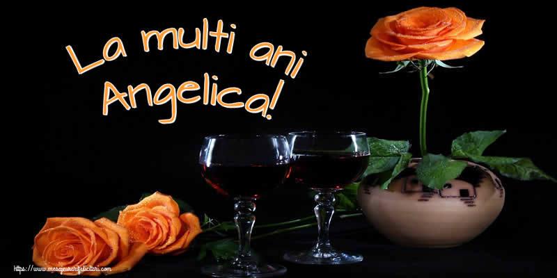 Felicitari de Ziua Numelui - La multi ani Angelica!