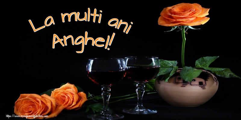 Felicitari de Ziua Numelui - La multi ani Anghel!