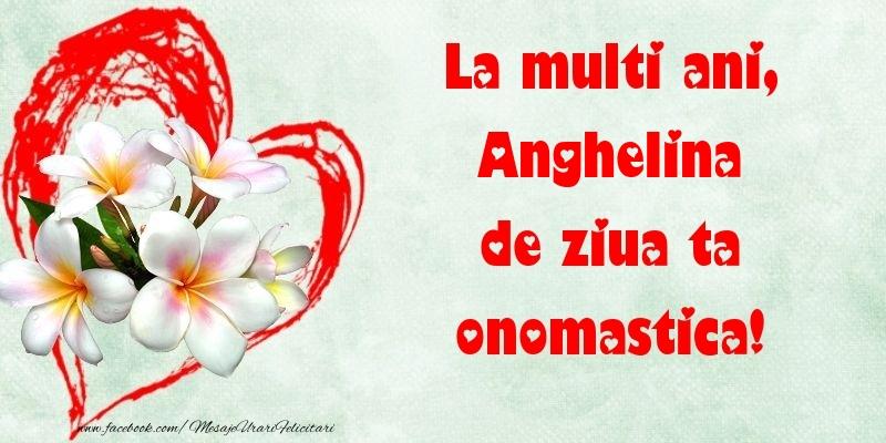 Felicitari de Ziua Numelui - La multi ani, de ziua ta onomastica! Anghelina