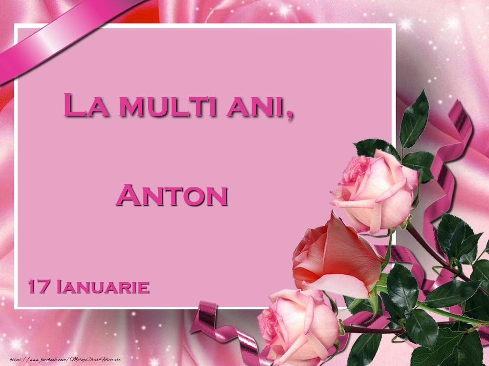 Felicitari de Ziua Numelui - La multi ani, Anton! 17 Ianuarie