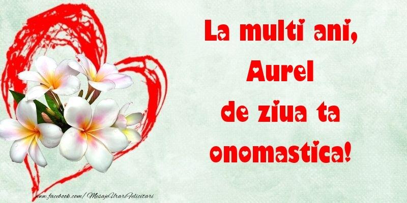 Felicitari de Ziua Numelui - La multi ani, de ziua ta onomastica! Aurel