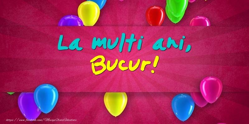Felicitari de Ziua Numelui - La multi ani, Bucur!