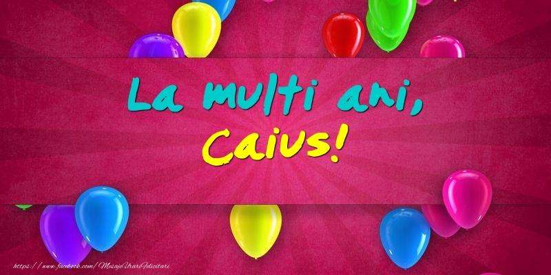 Felicitari de Ziua Numelui - La multi ani, Caius!
