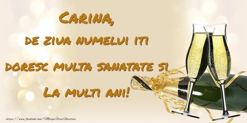 Felicitari de Ziua Numelui - Carina, de ziua numelui iti doresc multa sanatate si La multi ani!