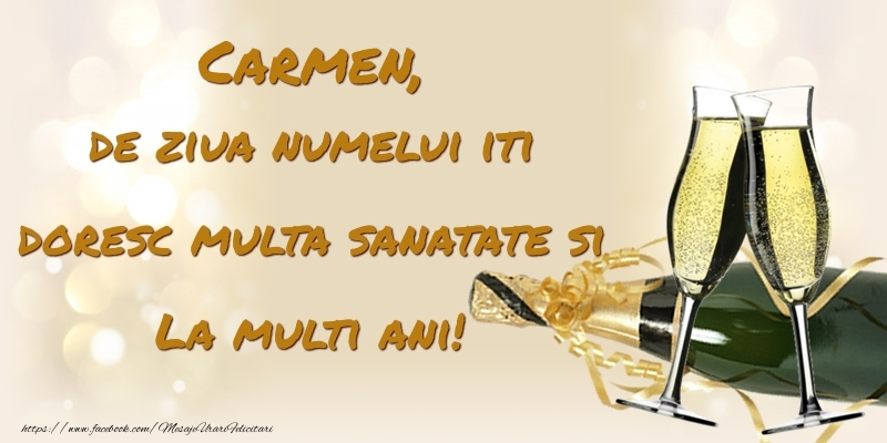 Felicitari de Ziua Numelui - Carmen, de ziua numelui iti doresc multa sanatate si La multi ani!